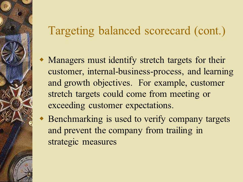Targeting balanced scorecard (cont.)
