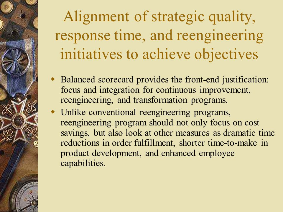 Alignment of strategic quality, response time, and reengineering initiatives to achieve objectives