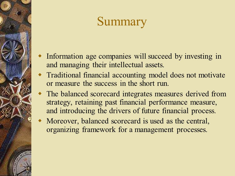 Summary Information age companies will succeed by investing in and managing their intellectual assets.