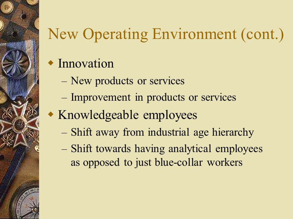 New Operating Environment (cont.)