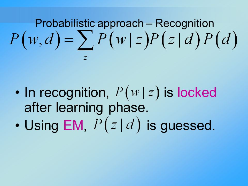 Probabilistic approach – Recognition