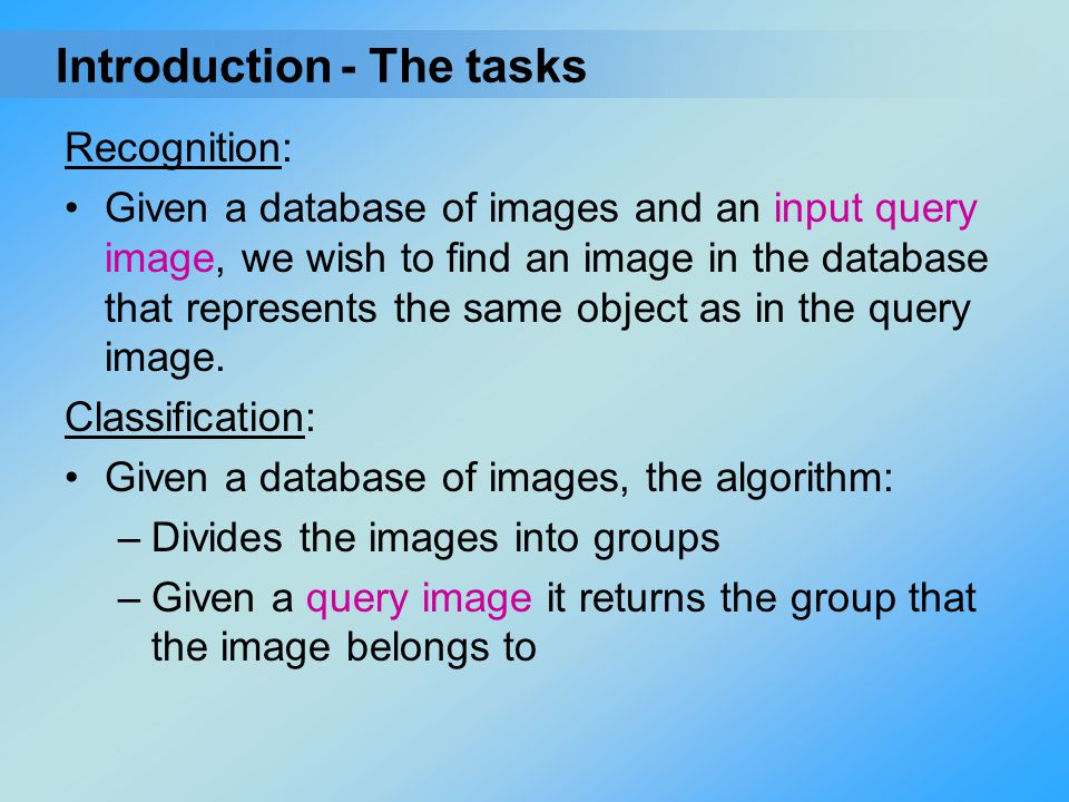 Introduction - The tasks Recognition: