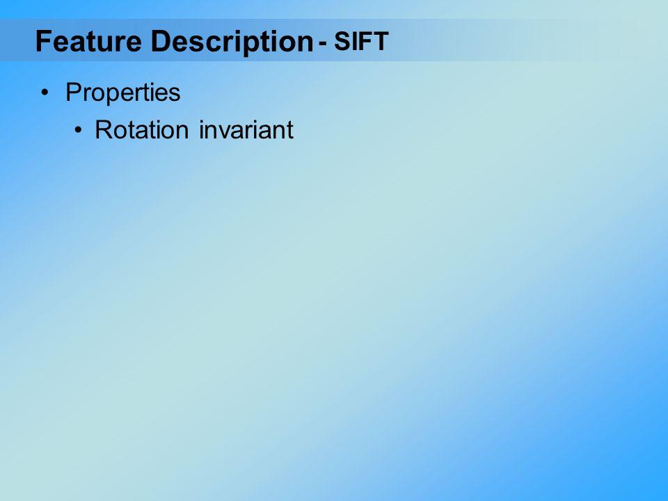 Feature Description - SIFT Properties Rotation invariant