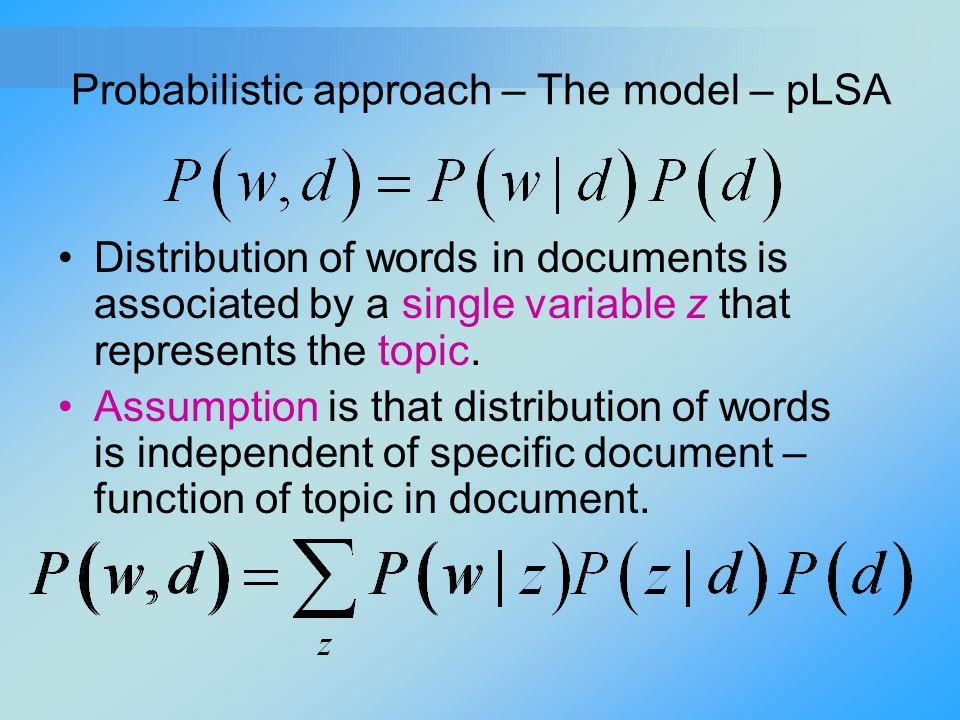Probabilistic approach – The model – pLSA