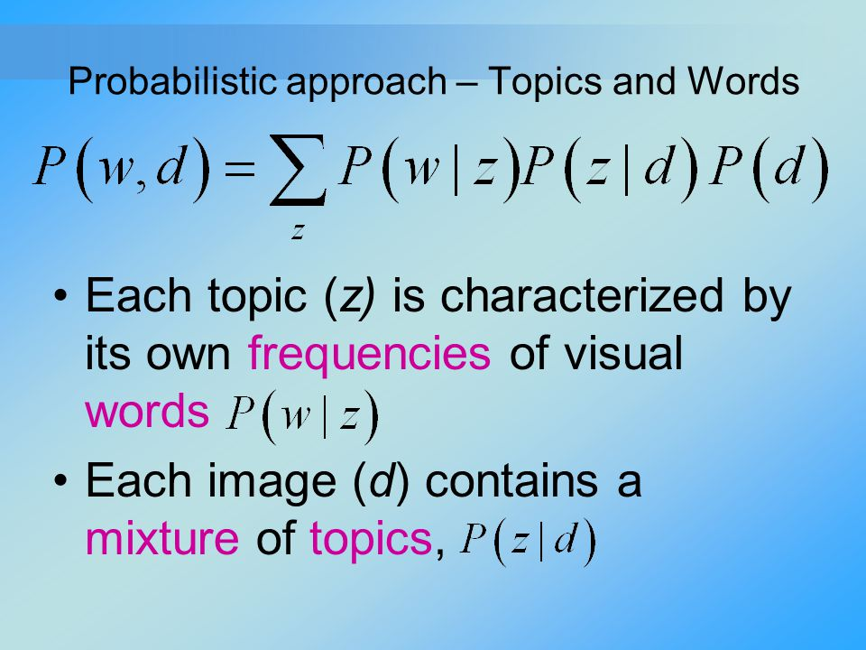 Probabilistic approach – Topics and Words