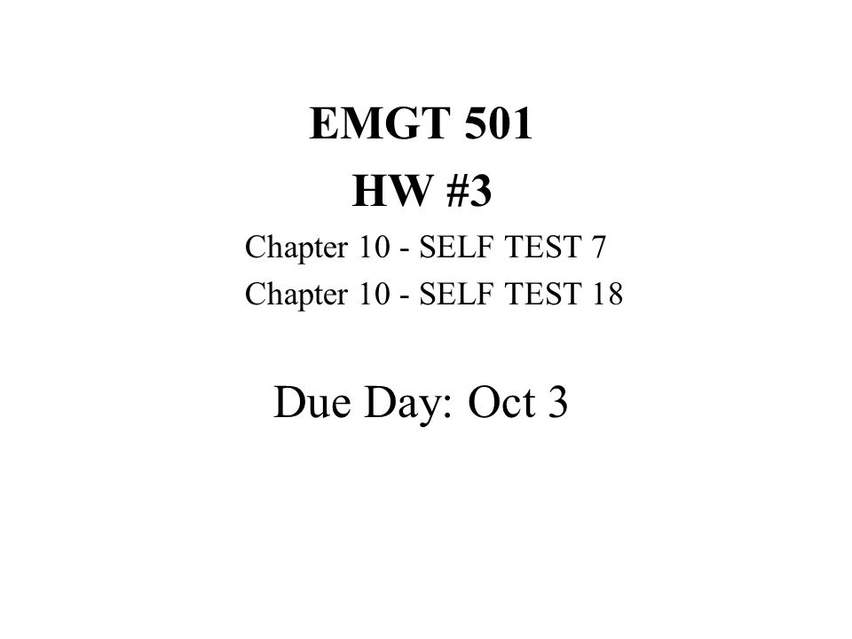 EMGT 501 HW #3 Due Day: Oct 3 Chapter 10 - SELF TEST 7