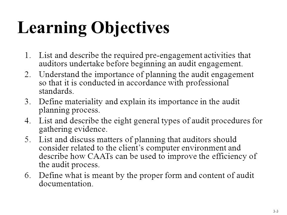 Learning Objectives List and describe the required pre-engagement activities that auditors undertake before beginning an audit engagement.