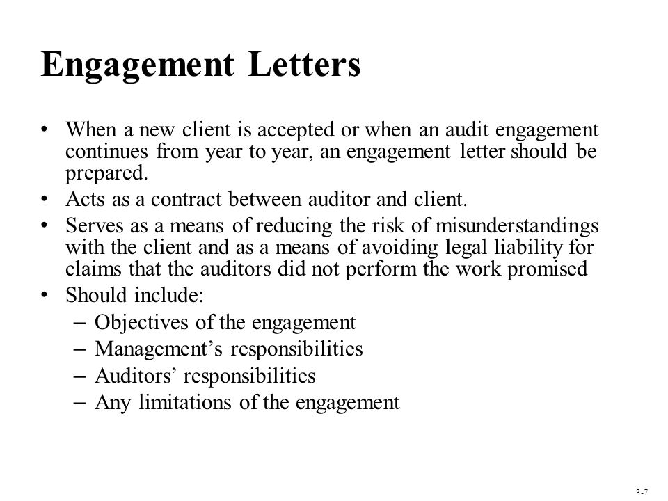 Engagement Letters When a new client is accepted or when an audit engagement continues from year to year, an engagement letter should be prepared.