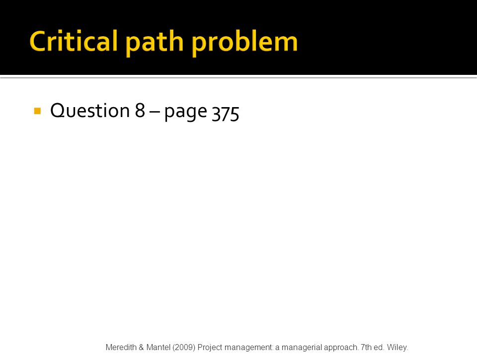 Critical path problem Question 8 – page 375