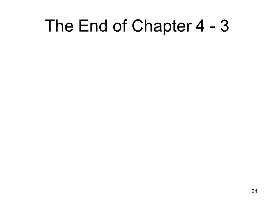 The End of Chapter 4 - 3