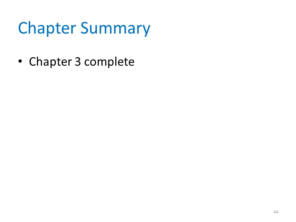 Chapter Summary Chapter 3 complete