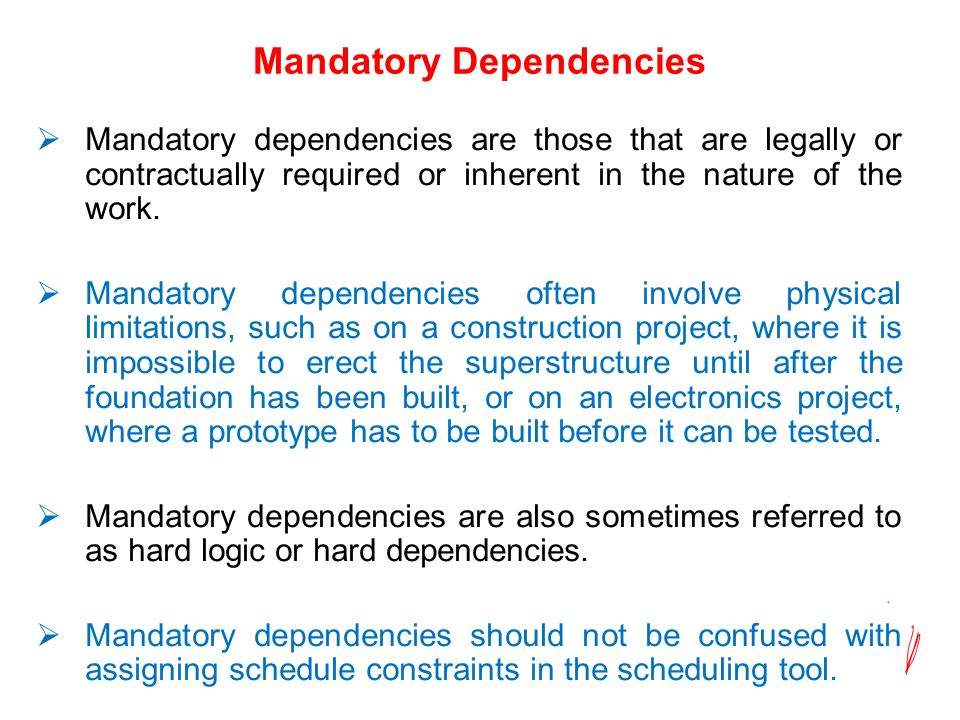 Mandatory Dependencies