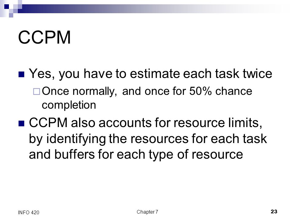 CCPM Yes, you have to estimate each task twice