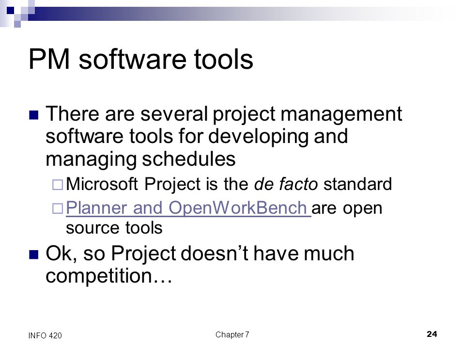 PM software tools There are several project management software tools for developing and managing schedules.