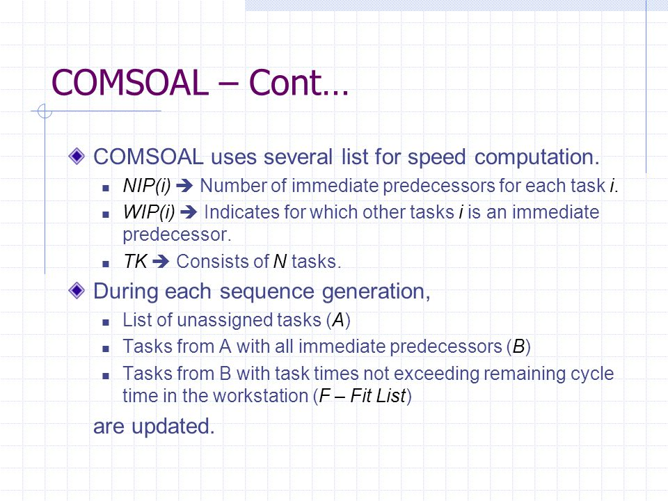 COMSOAL – Cont… COMSOAL uses several list for speed computation.