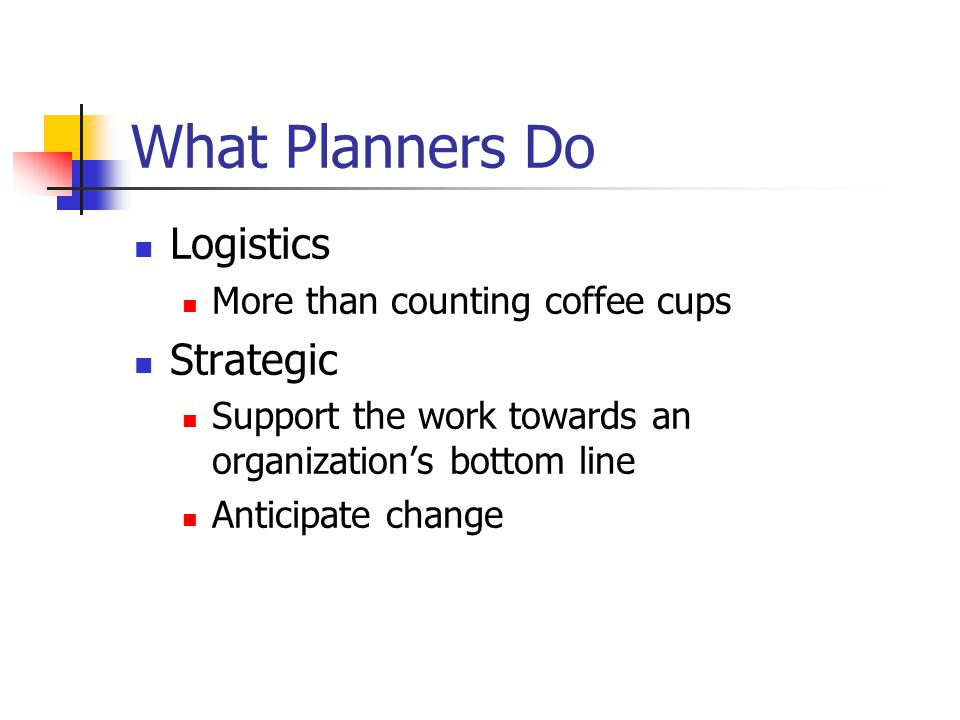 What Planners Do Logistics Strategic More than counting coffee cups