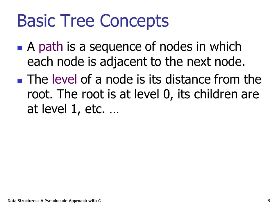 Basic Tree Concepts A path is a sequence of nodes in which each node is adjacent to the next node.