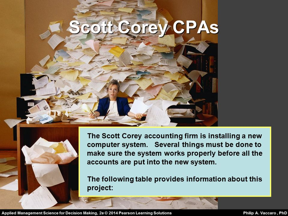 Scott Corey CPAs The Scott Corey accounting firm is installing a new