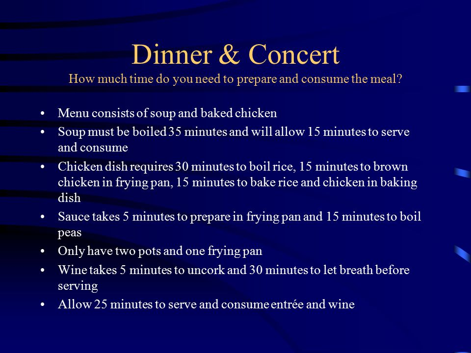 Dinner & Concert How much time do you need to prepare and consume the meal
