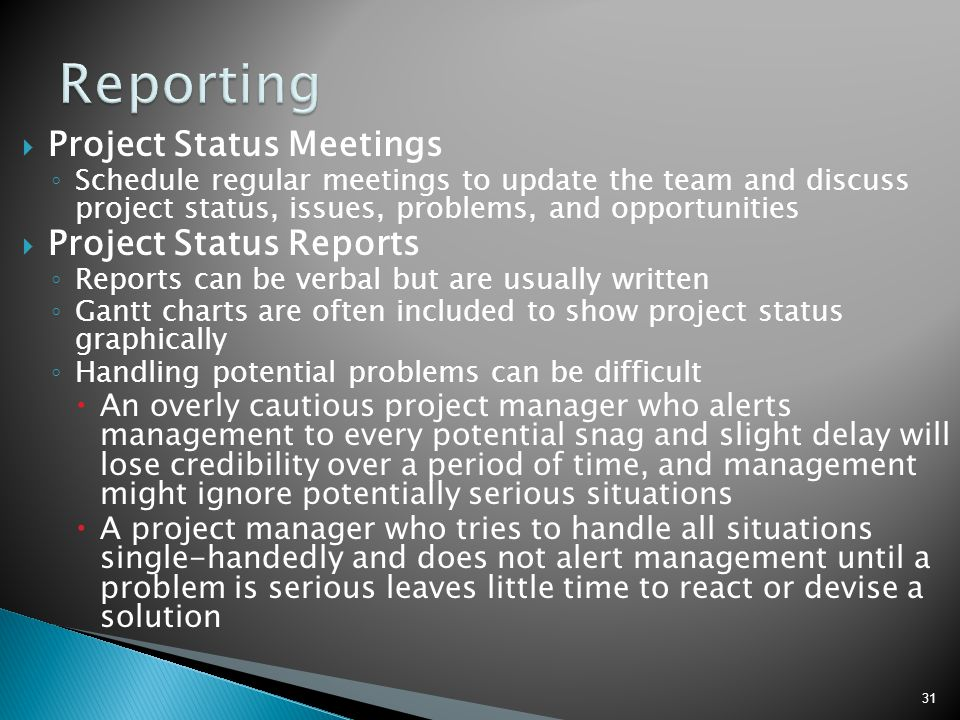 Reporting Project Status Meetings Project Status Reports