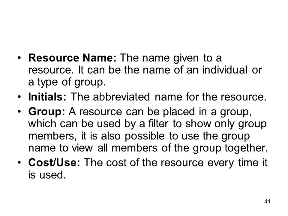 Resource Name: The name given to a resource