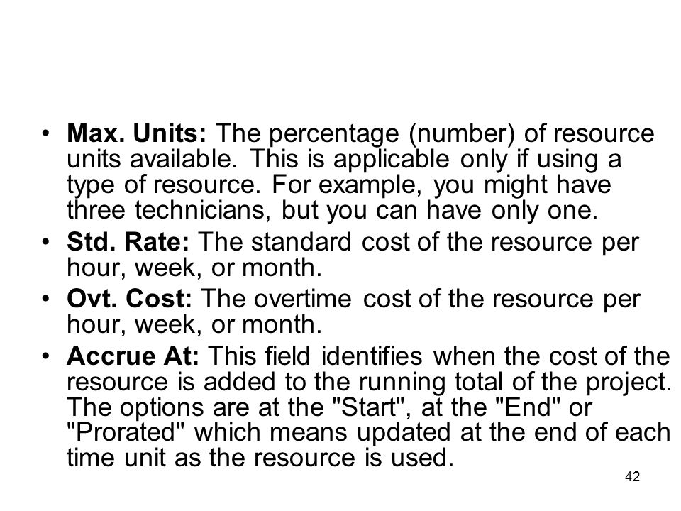 Max. Units: The percentage (number) of resource units available