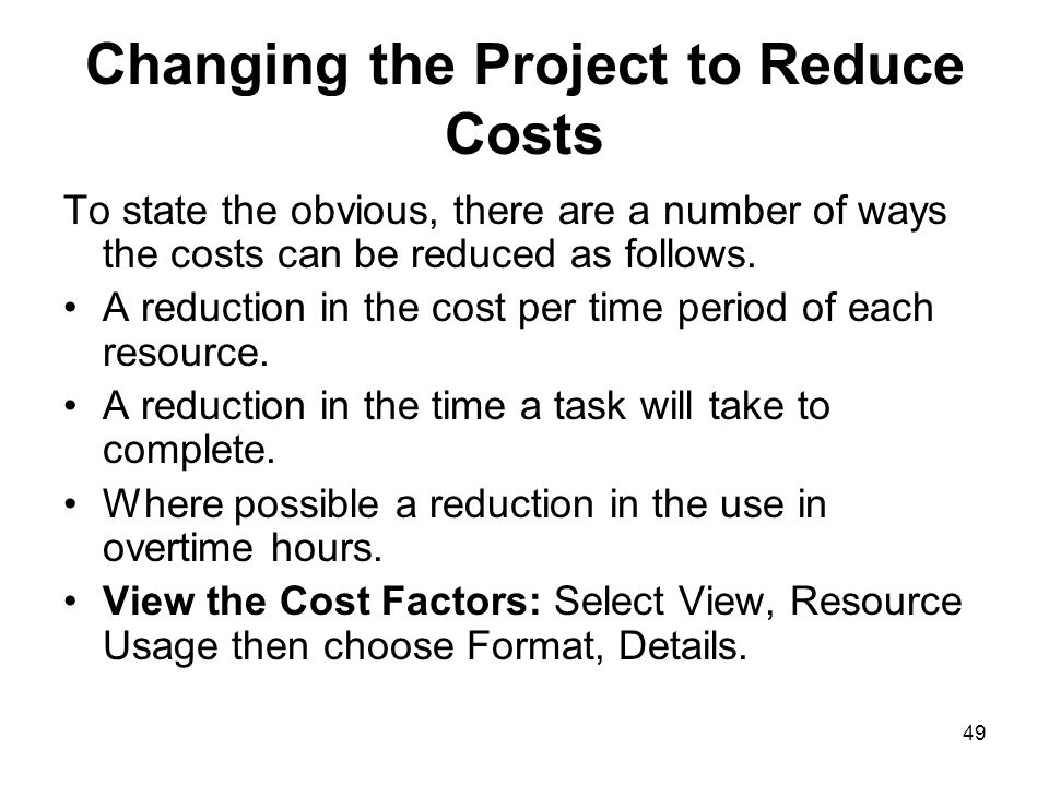 Changing the Project to Reduce Costs