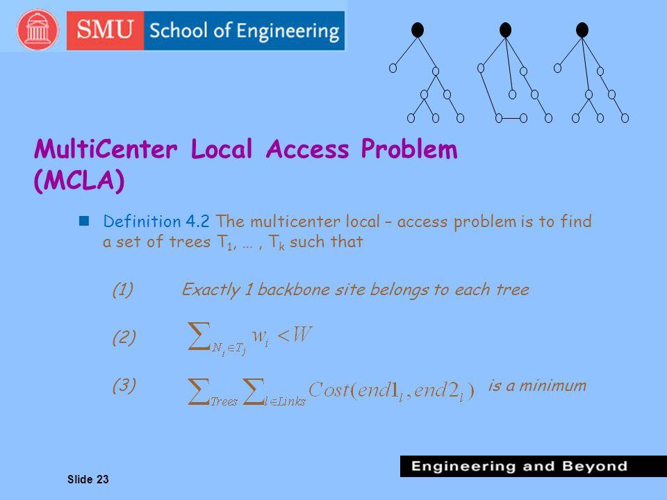 MultiCenter Local Access Problem (MCLA)