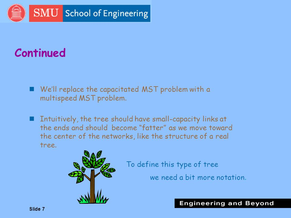 Continued We'll replace the capacitated MST problem with a multispeed MST problem.