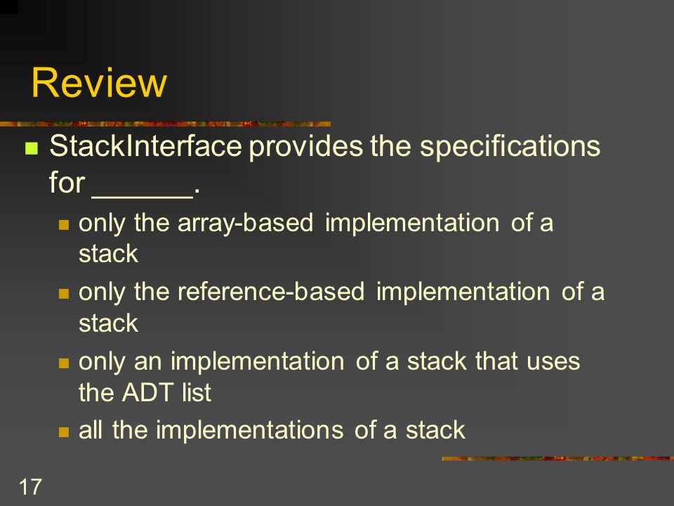 Review StackInterface provides the specifications for ______.