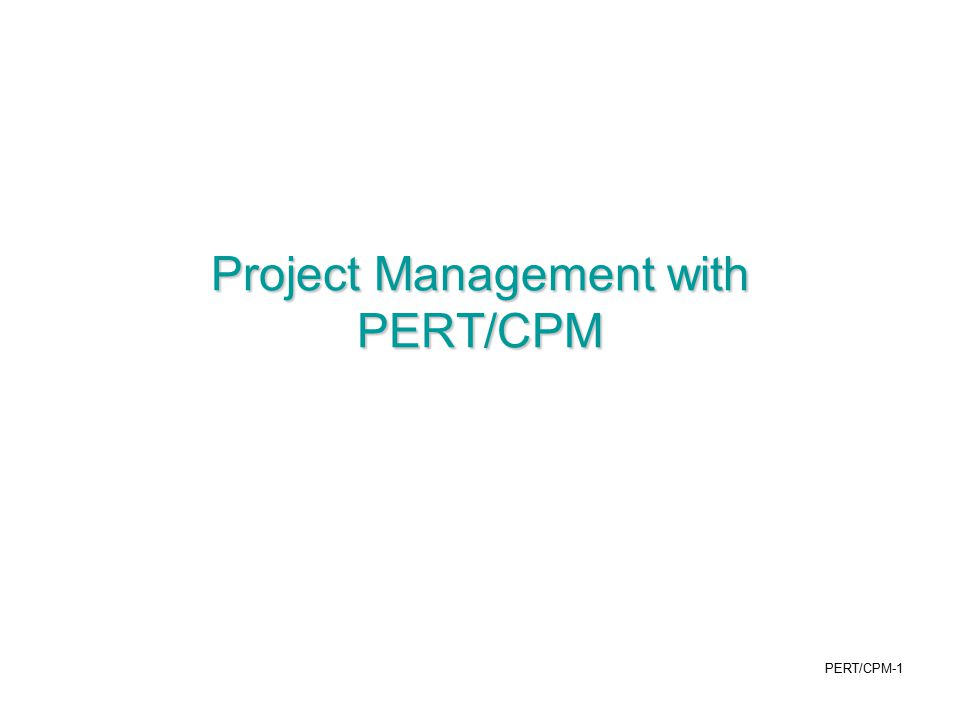 Project Management with PERT/CPM