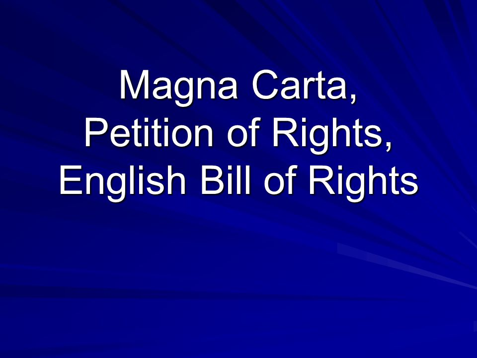 Magna Carta, Petition of Rights, English Bill of Rights