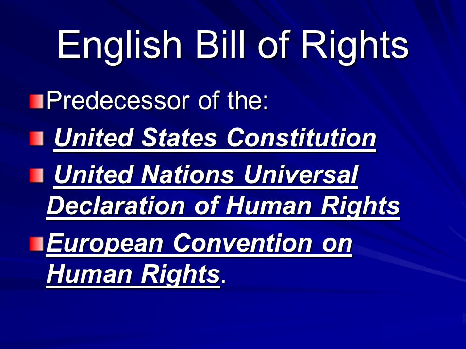 English Bill of Rights Predecessor of the: United States Constitution
