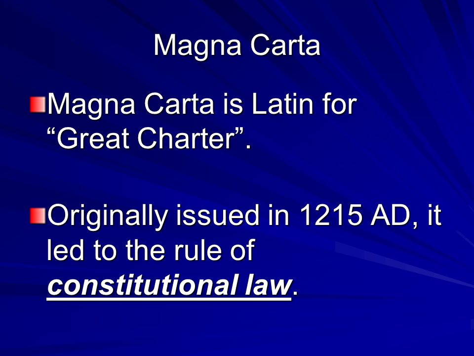 Magna Carta Magna Carta is Latin for Great Charter .