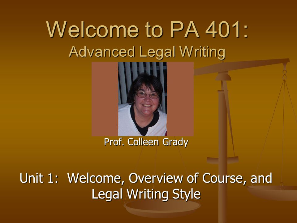 Welcome to PA 401: Advanced Legal Writing