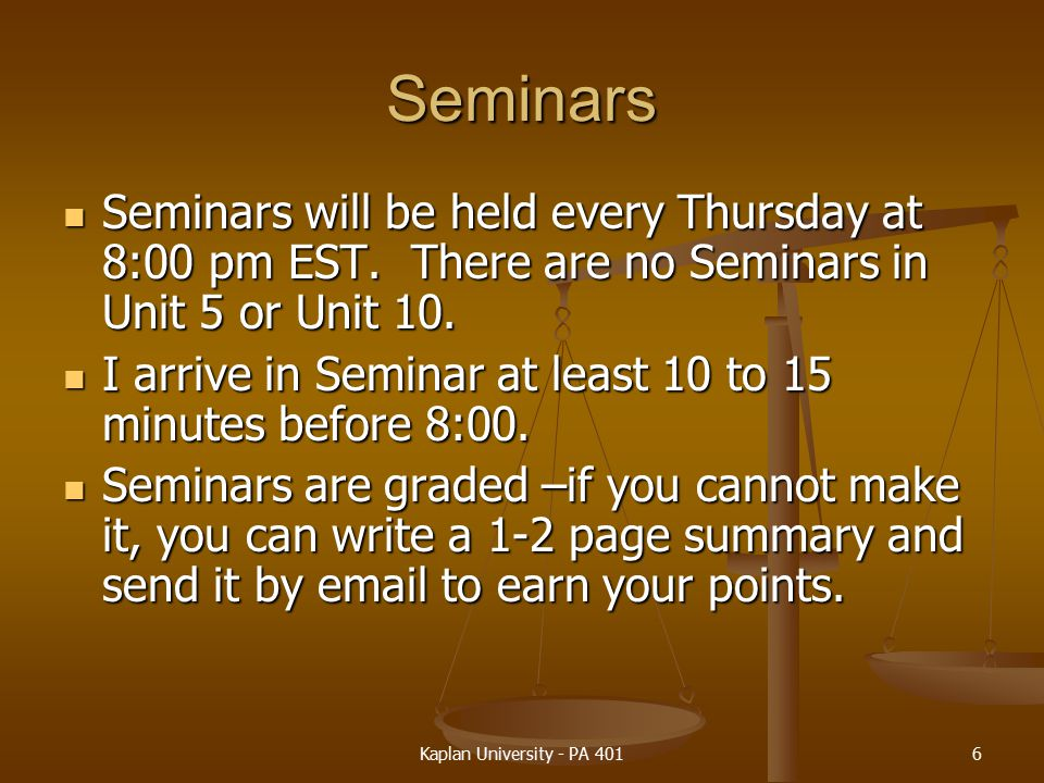 Seminars Seminars will be held every Thursday at 8:00 pm EST. There are no Seminars in Unit 5 or Unit 10.