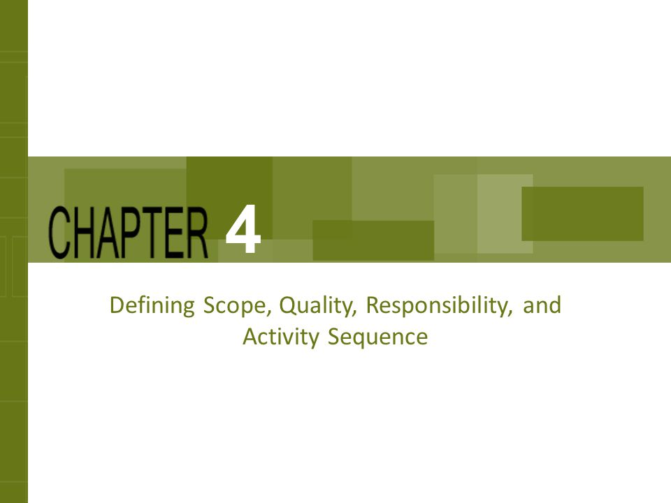 Defining Scope, Quality, Responsibility, and Activity Sequence