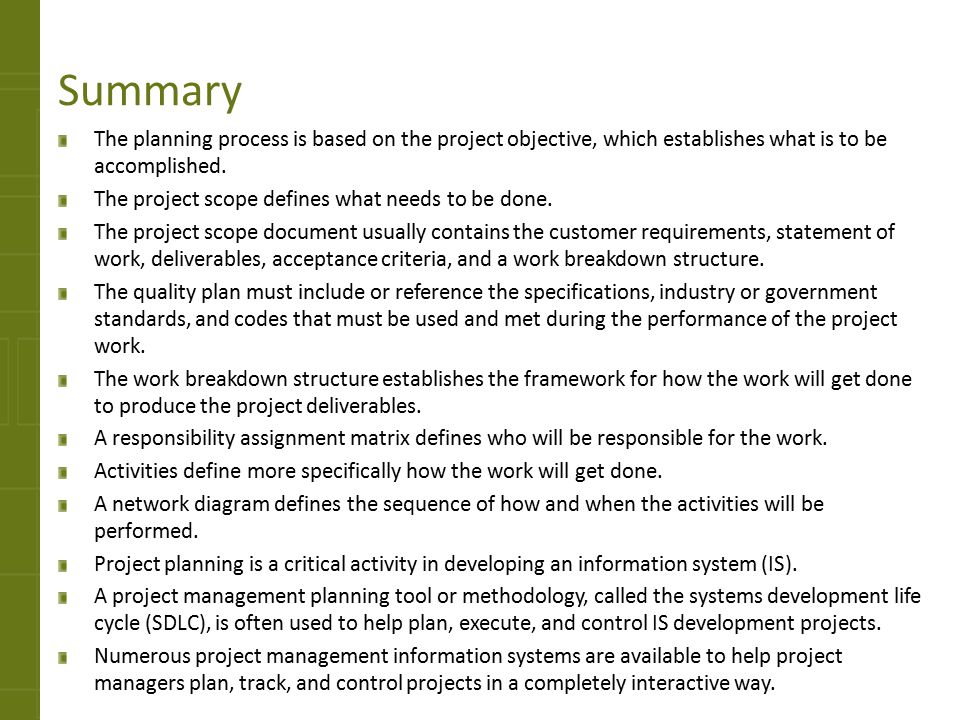 Summary The planning process is based on the project objective, which establishes what is to be accomplished.
