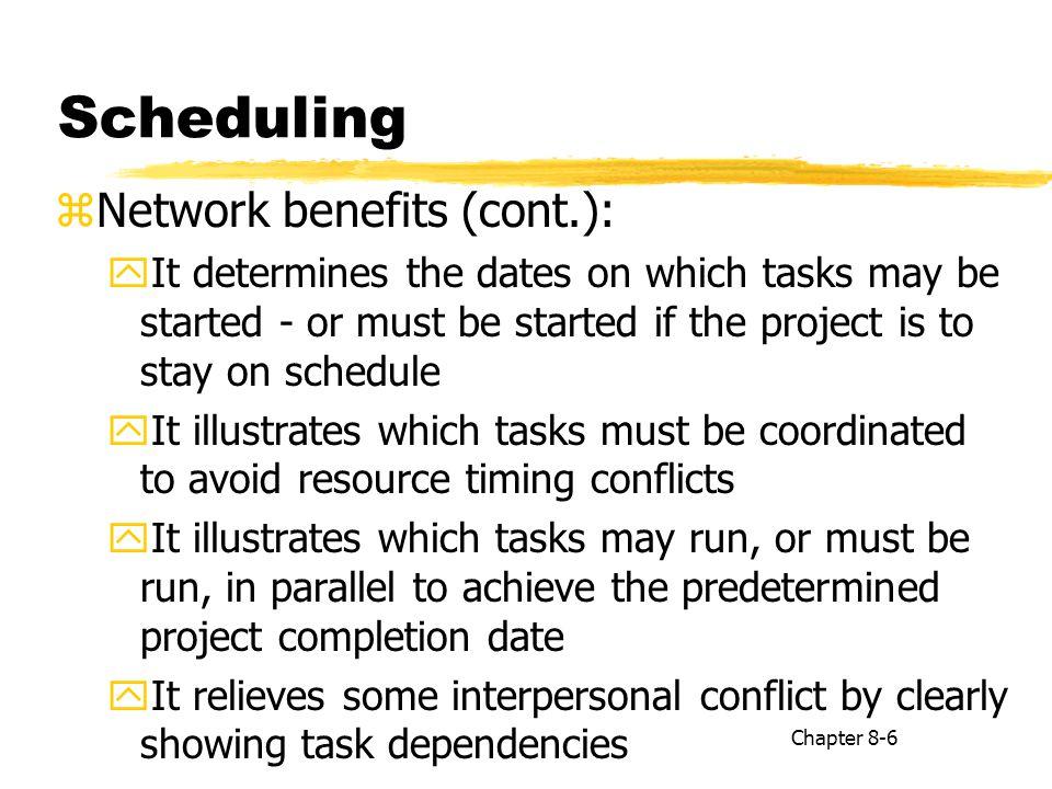 Scheduling Network benefits (cont.):
