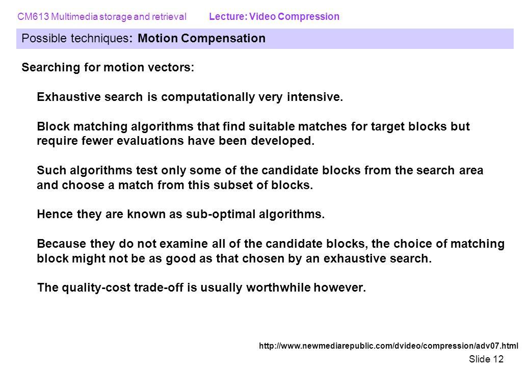 Possible techniques: Motion Compensation