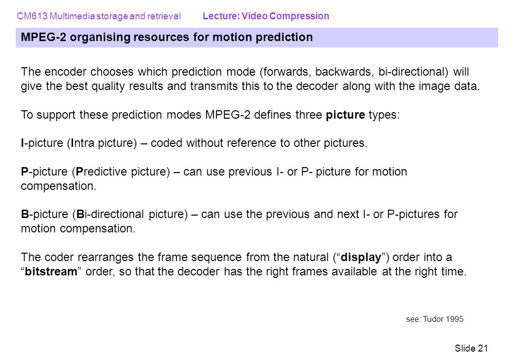 MPEG-2 organising resources for motion prediction