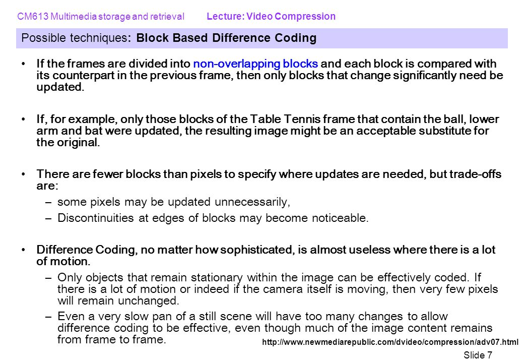 Possible techniques: Block Based Difference Coding