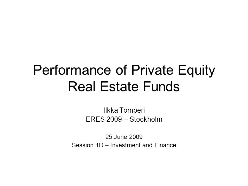 Performance of Private Equity Real Estate Funds
