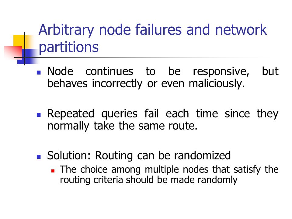 Arbitrary node failures and network partitions