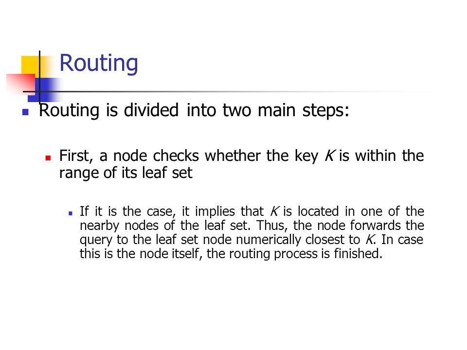 Routing Routing is divided into two main steps: