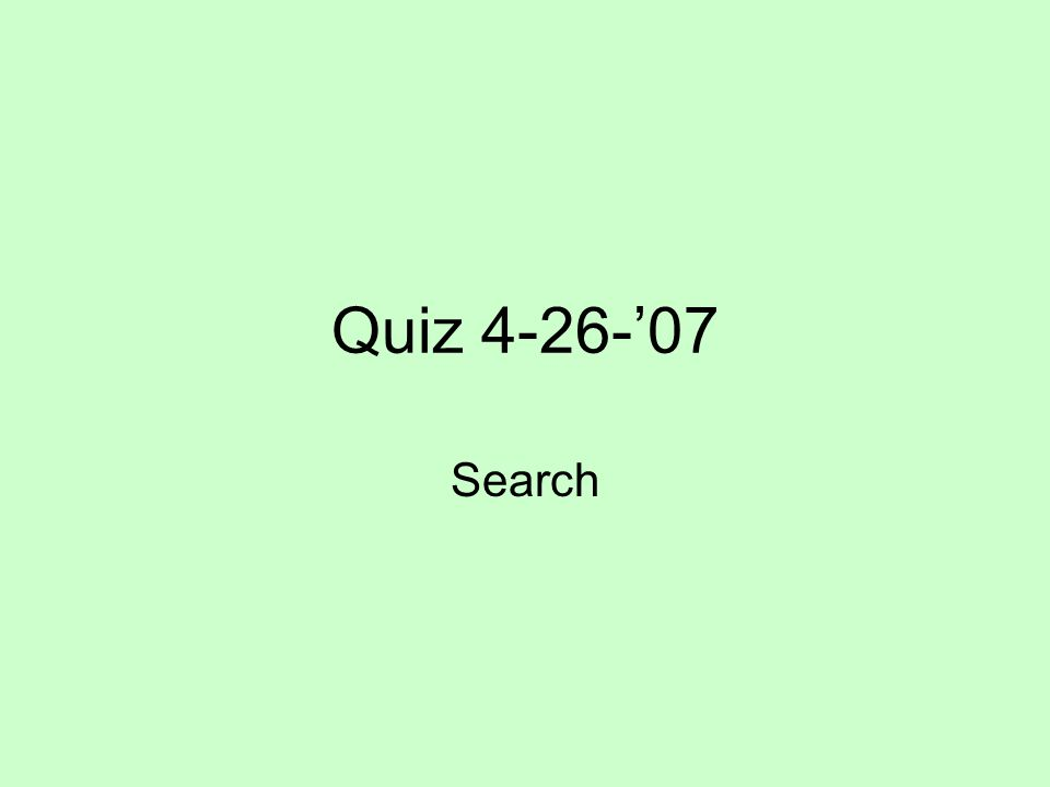 Quiz 4-26-'07 Search