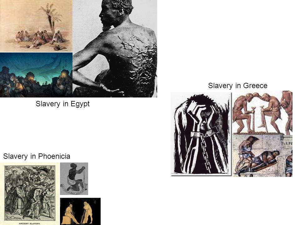 Slavery in Greece Slavery in Egypt Slavery in Phoenicia