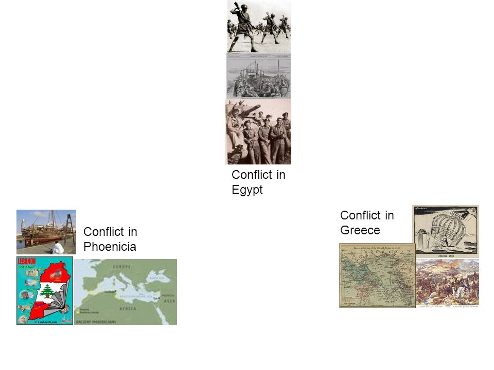 Conflict in Egypt Conflict in Greece Conflict in Phoenicia