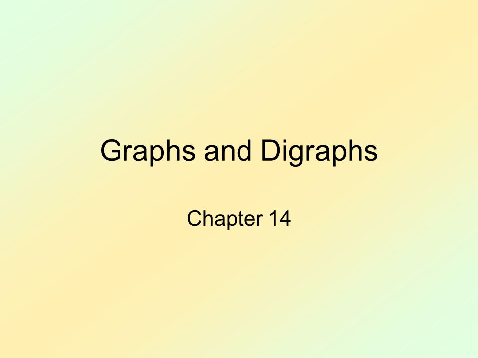 Graphs and Digraphs Chapter 14