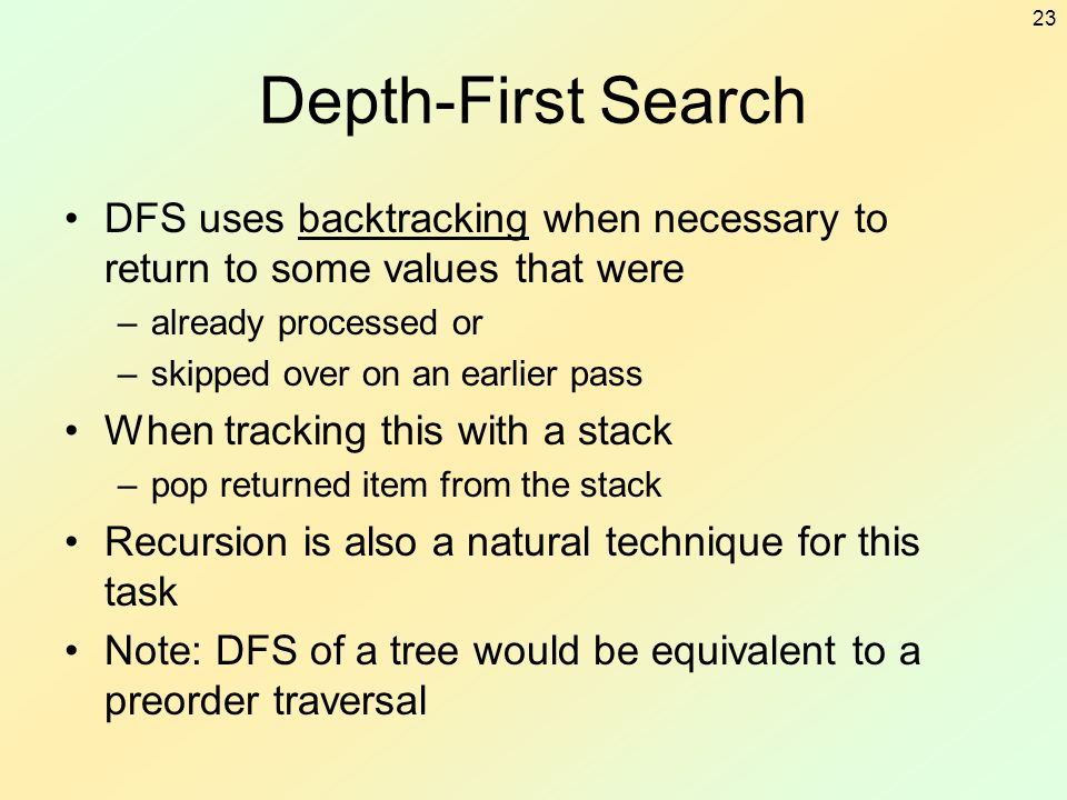 Depth-First Search DFS uses backtracking when necessary to return to some values that were. already processed or.